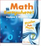 Math Is Everywhere : Explore and Discover It!, Rutledge, James J., 0757553842