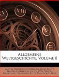 Allgemeine Weltgeschichte, Gustav Friedrich Hertzberg and Hans Prutz, 114836384X