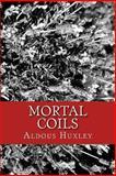 Mortal Coils, Aldous Huxley, 1492723843