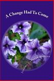A Change Had to Come, Johnsie Morgan, 1496093844