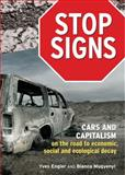 Stop Signs : Cars and Capitalism on the Road to Economic, Social and Ecological Decay, Engler, Yves and Mugyenyi, Bianca, 1552663841