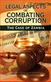 Legal Aspects of Combating Corruption : The Case of Zambia, Mwenda, Kenneth, 1934043842