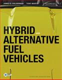 Hybrid and Alternative Fuel Vehicles, Halderman, James D. and Martin, Tony D., 0135103843