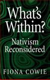 What's Within? : Nativism Reconsidered, Cowie, Fiona, 0195123840