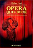 Father Lee's Opera Quiz Book 9780802083845