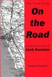 The View from on the Road : The Rhetorical Vision of Jack Kerouac, Swartz, Omar, 0809323842