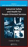Industrial Safety and Health for People-Oriented Services, Reese, Charles D., 1420053841