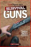 Gun Digest Book of Survival Guns, Scott W. Wagner, 1440233845