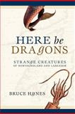 Here Be Dragons, Bruce Hynes, 1550813846
