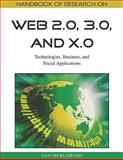 Research on Web 2.0, 3.0, and X.0 : Technologies, Business, and Social Applications, San Murugesan, 1605663840