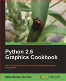 Python 2. 6 Graphics Cookbook, Ohlson de Fine, Mike, 1849513848