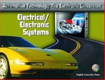 ATEC Automotive Technology : The Electronic Classroom - Electrical/Electronic Systems, Denton, Tom, 0131133845