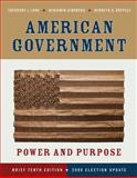 American Government : Power and Purpose, Lowi, T. J. and Lowi, 0393113841
