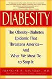 Diabesity, Francine R. Kaufman and Md, Francine R Kaufman, 0553803840