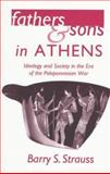Fathers and Sons in Athens : Ideology and Society in the Era of the Peloponnesian War, Strauss, Barry S., 0691033846