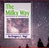 The Milky Way, Gregory L. Vogt, 0736813845