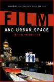 Film and Urban Space : Critical Possibilities, Pratt, Jamie and Marie, Rose, 0748623841
