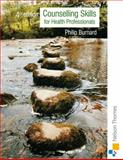 Counselling Skills for Health Professionals, Burnard, Philip, 0748793844