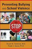 Preventing Bullying and School Violence, Twemlow, Stuart W. and Sacco, Frank C., 1585623849