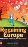 Regaining Europe : Economic Agenda for the 21st Century, George Irvin Staff and Irvin, George, 1903403847