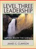 Level Three Leadership : Getting below the Surface, Clawson, James G., 0132423847