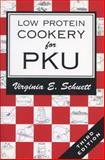 Low Protein Cookery for Phenylketonuria, Schuett, Virginia E., 0299153843