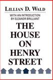 The House on Henry Street, Wald, Lillian D., 088738384X