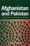 Afghanistan and Pakistan : Conflict, Extremism, and Resistance to Modernity, Khan, Riaz Mohammad, 1421403846