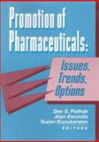 Promotion of Pharmaceuticals : Issues, Trends, Options, Julie A Fisher, Ohio State Univ Sch Of Pharmacy, 1560243848