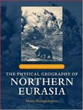 The Physical Geography of Northern Eurasia, , 0198233841