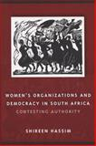 Women's Organizations and Democracy in South Africa : Contesting Authority, Hassim, Shireen, 0299213846