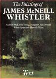 The Paintings of James McNeill Whistler, Miles, Hamish and Young, Andrew MacLaren, 0300023847