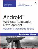 Android Wireless Application Development Vol. II : Advanced Android, Conder, Shane and Darcey, Lauren, 0321813847