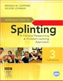 Introduction to Splinting : A Clinical Reasoning and Problem-Solving Approach, Coppard, Brenda M. and Lohman, Helene, 0323033849