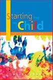Starting from the Child : Teaching and Learning in the Foundation Stage, Fisher, Julie, 0335223842