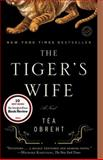 The Tiger's Wife, Téa Obreht, 0385343841