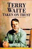 Taken on Trust, Terry Waite, 0688143849