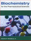 Biochemistry for the Pharmaceutical Sciences, Woodbury, Charles P., Jr., 0763763845