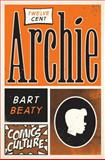 Twelve-Cent Archie, Beaty, Bart, 0813563844