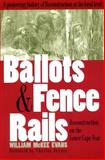 Ballots and Fence Rails : Reconstruction on the Lower Cape Fear, Evans, William McKee, 0820323845