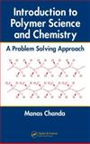 Introduction to Polymer Science and Chemistry : A Problem Solving Approach, Chanda, Manas, 0849373840