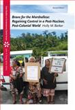 Bravo for the Marshallese : Regaining Control in a Post-Nuclear, Post-Colonial World, Holly M. Barker, 1111833842