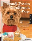 Good Treats Cookbook for Dogs, Barbara Burg, 1592533841
