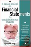A Crash Course on Financial Statements for Small Business Owners, Bangs, David H., 1599183846