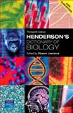 Henderson's Dictionary of Biology, Lawrence, Eleanor, 0131273841