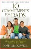 10 Commitments(tm) for Dads, Josh McDowell, 0736953841