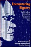 Encountering Bigotry : Befriending Projecting People in Everyday Life, Lichtenberg, Philip and Beusekom, Janneke, 0881633844