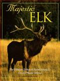 Majestic Elk, Berger, Todd R. and Voyageur Press Staff, 0896583848