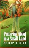 Puttering about in a Small Land, Philip K. Dick, 0897333845