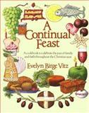 A Continual Feast, Evelyn B. Vitz, 0898703840